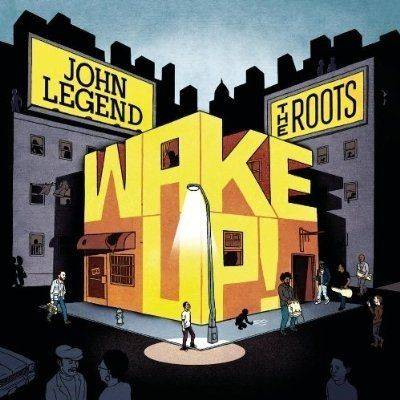 Wake Up! - John Legend And The Roots